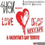 THE LOVE DROP MIXTAPE - A Valentine's Day Special (DJ SLICK VICK)
