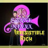 Irresistible Rich Stank Mix