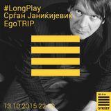Long Play со Ego Trip #30 (2015.10.13)