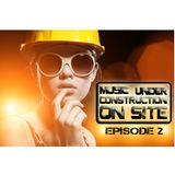 Music Under Construction ON SITE Episode 2 Live mix BPM 123,45