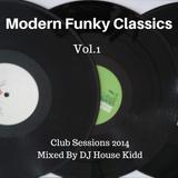 MODERN FUNKY CLASSICS vol.1 - club sessions 2014