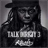 2018 DJ Kasir - Talk Dirrty 3
