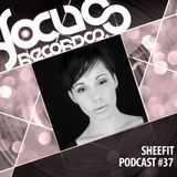 Focus Podcast 037 with Sheefit