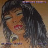 DJ Matthew Presents Alcohol Tears Volume 9