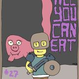 All You Can Eat #27 - Everything, Nothing und ein wenig Musik