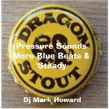 Pressure Sounds: More Blue Beats & 'steady - DJ Mark Howard