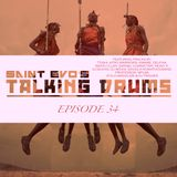 Saint Evo's Talking Drums Ep.34