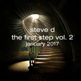 Steve D - The First Step Vol. 2 (January 2017)