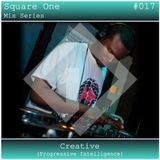 Square One Mix Series #017 Creative (Progressive Intelligence)