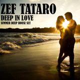 ZEF TATARO - DEEP IN LOVE (SUMMER DEEP HOUSE SET)