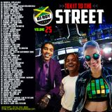 DJ ROY TEK IT TO THE STREET DANCEHALL MIX VOL.25
