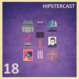 Hipstercast 18
