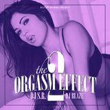 DJ S.R. & DJ Blaze - The Orgasm Effect 2