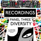 S.M.A.S.H. 3 / Panel Three / Diversity