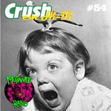 Crush em Hi-Fi #54 - Edição Engraçadinha (27/11/2017 na MutanteRadio)