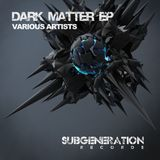Sub Generation Records - Dark Matter EP Promo
