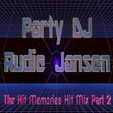 The Hitmemories Hit Mix Part 2 - mixed by Party Dj Rudie Jansen