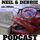 Neil & Debbie (aka NDebz) Podcast #149.5 ' Fish heads  ' - (Music version)