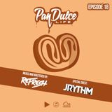 """""""The Pan Dulce Life"""" With DJ Refresh - Episode 18 feat. J Rythm"""