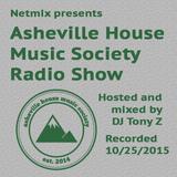 Asheville House Music Society Radio Show hosted and mixed by DJ Tony Z 10252015