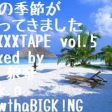 夏の季節がやってきましたMIXXXTAPE vol.5/DJ 狼帝 a.k.a LowthaBIGK!NG