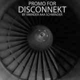 Promo for DISCONNEKT