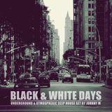 Black & White Days | Underground & Atmospheric Deep House set