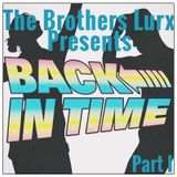 The Brothers Lurx presents - Back in Time (Part I)