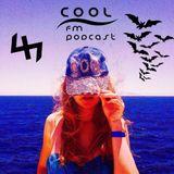 C.O.O.L.FM (Podcast #47)
