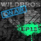 WildBros ON AIR EP #13