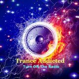 Trance Addicted Turn On The Radio 26.02.2017