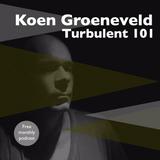 Koen Groeneveld Turbulent 101