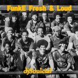 FunkyE Fresh & Loud