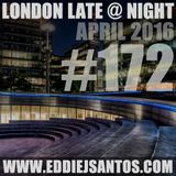 London Late @ Night #172 April 2016