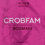 CROBFAM Episode 012 (BOSMAIN Guest mix)