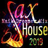 Sax House 2019 - Maik Dresner Mix