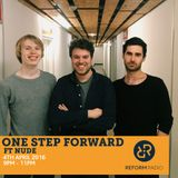 One Step Forward ft NUDE 4th April 2016