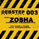 DEBstep radio show level 003 w/ Zosha