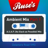 Mr Ruse - As Slack as Possible Ambient Mix - Part 1