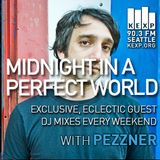KEXP Presents Midnight In A Perfect World with Pezzner