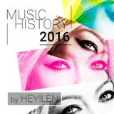 MUSIC HISTORY 2016 by HEY!LEN