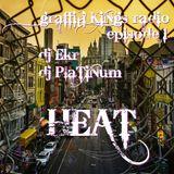 HEAT Episode 1 - DJ EKR / DJ PLATINUM