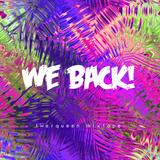 WE BACK!