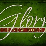 Glory to the New Born King - Audio