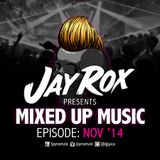 Jay Rox - Mixed up Music - November 2014
