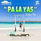 Pa La Yas - Urban Mix P1 - Dj Allan & PanamadjsNet