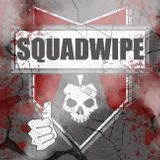 SquadWipe Episode 18