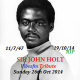 Tribute to SIR JOHN HOLT_Sundy_6th_Oct_2014_Vibesm.net