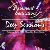 Basement Seduction // 034 // Deep Sessions by Tom Gibbs
