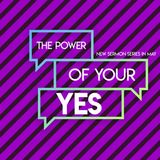 The Power of Your YES (Part 2) (Audio)